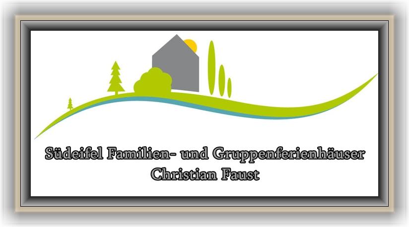 Südeifel Familien- und Gruppenferienhäuser Christian Faust